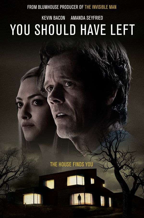 'From Blumhouse Producer of The Invisible Man   Kevin Bacon and Amanda Seyfried in You Should Have Left   The House Finds You